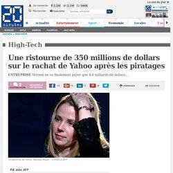 Une ristourne de 350 millions de dollars sur le rachat de Yahoo après les piratages