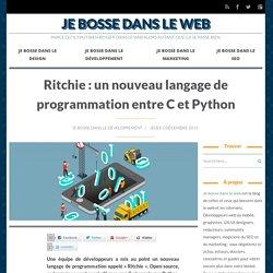 Ritchie : un nouveau langage de programmation entre C et Python