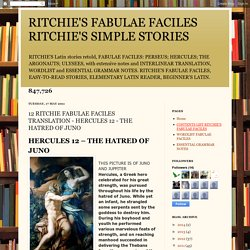 RITCHIE'S FABULAE FACILES RITCHIE'S SIMPLE STORIES: 12 RITCHIE FABULAE FACILES TRANSLATION - HERCULES 12 - THE HATRED OF JUNO