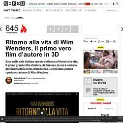 Ritorno alla vita di Wim Wenders, il primo vero film d'autore in 3D