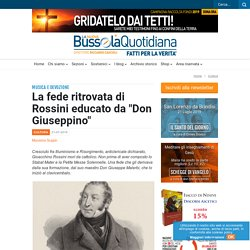 """La fede ritrovata di Rossini educato da """"Don Giuseppino"""""""