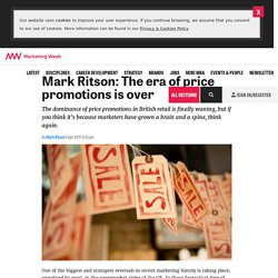 Mark Ritson: The era of price promotions is over - Marketing Week