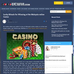 Lucky Rituals for Winning at the Malaysia online Casino - UCW88