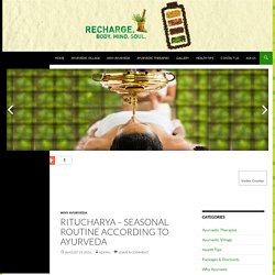 Ritucharya – Seasonal Routine according to Ayurveda