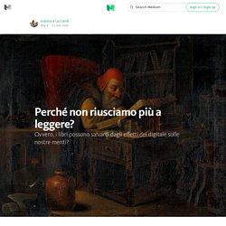 Perché non riusciamo più a leggere? — In italiano