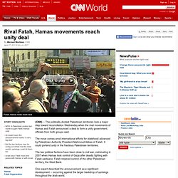 Rival Fatah, Hamas movements reach unity deal