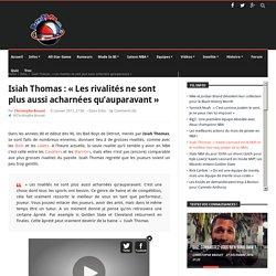 Isiah Thomas : «Les rivalités ne sont plus aussi acharnées qu'auparavant»