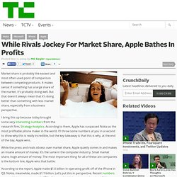 While Rivals Jockey For Market Share, Apple Bathes In Profits