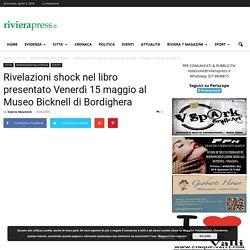 Rivelazioni shock nel libro presentato Venerdì 15 maggio al Museo Bicknell di Bordighera
