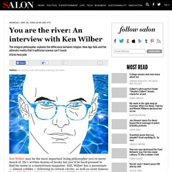 You are the river: An interview with Ken Wilber