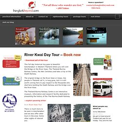 River Kwai Day Tour – Take a trip on the Death Railway