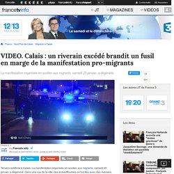 Calais : un riverain excédé brandit un fusil en marge de la manifestation pro-migrants
