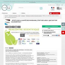 UNIVERSITE DE BORDEAUX VIA CANAL U TV 03/02/17 Pesticides : Effets sur la santé des riverains / Etat des lieux : que sait-on aujourd'hui ?