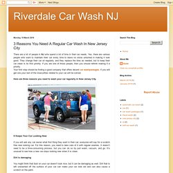 3 Reasons You Need A Regular Car Wash In New Jersey City