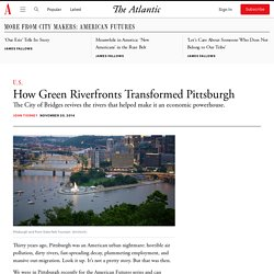 How Green Riverfronts Transformed Pittsburgh