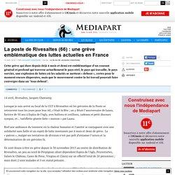 La poste de Rivesaltes (66) : une grève emblématique des luttes actuelles en France