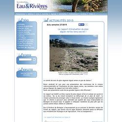 EAU ET RIVIERES DE BRETAGNE 29/06/15 Le rapport d'évaluation du plan algues vertes