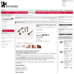 Rivierre - fabricant français de clous forgés, pointes et semences