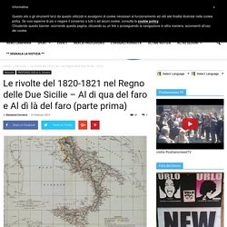 Le rivolte del 1820-1821 nel Regno delle Due Sicilie - Al di qua del faro e Al dì là del faro (parte prima) - Positano News