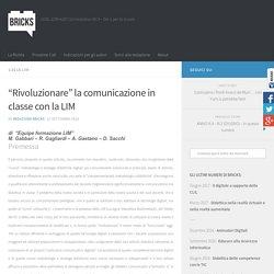"""""""Rivoluzionare"""" la comunicazione in classe con la LIM"""