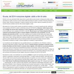 Scuola, dal 2014 rivoluzione digitale: addio a libri di carta « Help Consumatori