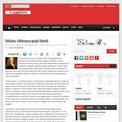 Rivoluzione Liberale Voltaire, tolleranza quale libertà - Rivoluzione Liberale
