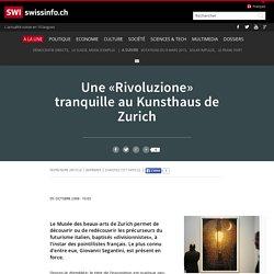 Une «Rivoluzione» tranquille au Kunsthaus de Zurich