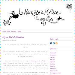 Riz au Lait de Mamina - La Marmite à M'Alice
