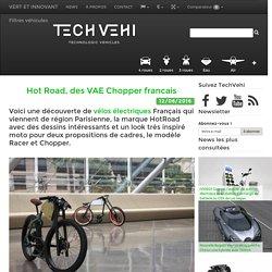 Hot Road, des VAE Chopper francais - TechVehi
