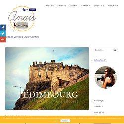 Road trip en Écosse #2 - Un jour à Édimbourg - Anaïs le Blog