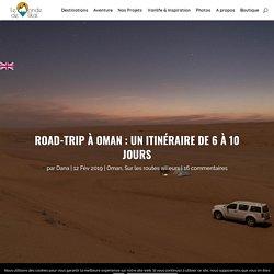 Road-Trip à Oman : itinéraire pour 6 à 10 jours de voyage