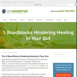 5 Roadblocks Hindering Healing In Your Gut