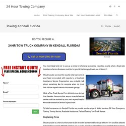 Discovering the most effective Towing Car Service in Kendall Florida