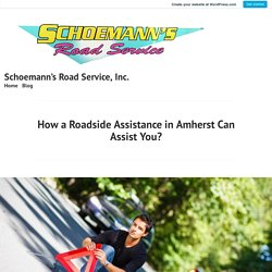 How a Roadside Assistance in Amherst Can Assist You?