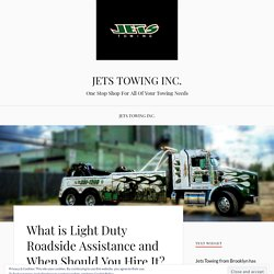 What is Light Duty Roadside Assistance and When Should You Hire It? – JETS TOWING INC.
