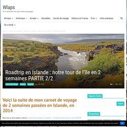 Roadtrip en Islande : notre tour de l'île en 2 semaines PARTIE 2/2