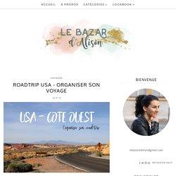 Roadtrip USA - Organiser son voyage - Le bazar d'Alison - Blog Mode Lyon et autres !