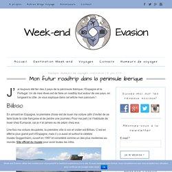Mon futur roadtrip dans la péninsule ibérique - Week-end Evasion