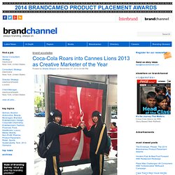Coca-Cola Roars into Cannes Lions 2013 as Creative Marketer of the Year