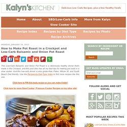Slow Cooker recipes inc Balsamic & Onion Pot Roast