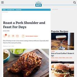 Roast a Pork Shoulder and Feast For Days