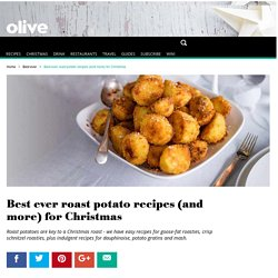 12 Best ever roast potato recipes (and more) for Christmas - olive