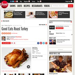 Good Eats Roast Turkey Recipe : Alton Brown
