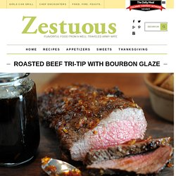 Roasted Beef Tri-Tip with Bourbon Glaze from Zestuous