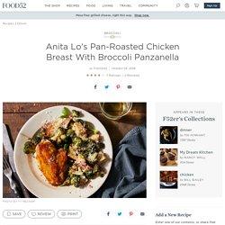 Anita Lo's Pan-Roasted Chicken Breast With Broccoli Panzanella Recipe on Food52