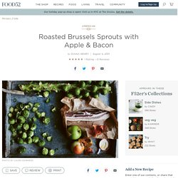 Roasted Brussels Sprouts with Apple & Bacon Recipe on Food52