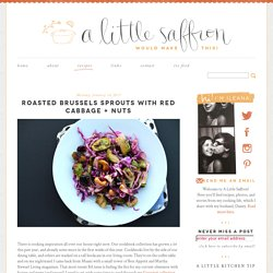 Roasted Brussels Sprouts with Red Cabbage + Nuts -