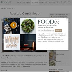 Roasted Carrot Soup recipe on Food52.com