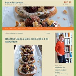 Roasted Grapes Make Delectable Fall Appetizers