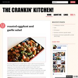 roasted eggplant and garlic salad | the crankin' kitchen!